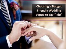 "Choosing a Budget Friendly Wedding Venue to Say ""I do"""