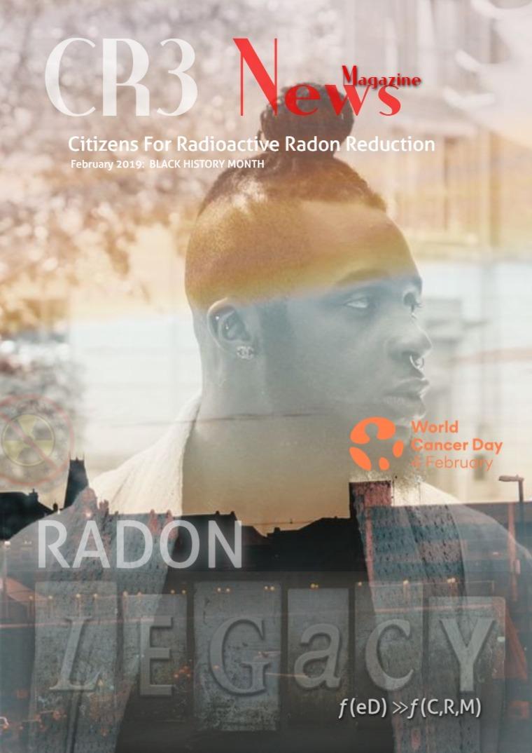 CR3 News Magazine 2019 Black History Month: Radon Legacy Edition