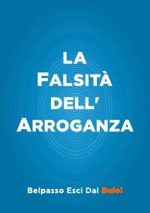 La Falsità dell' Arroganza Belpasso Esci dal Buio!