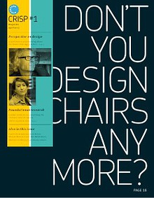 CRISP #1 magazine 'Don't you design chairs anymore?'