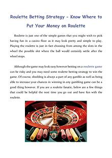 Roulette Betting Strategy - Know Where to Put Your Money on Roulette