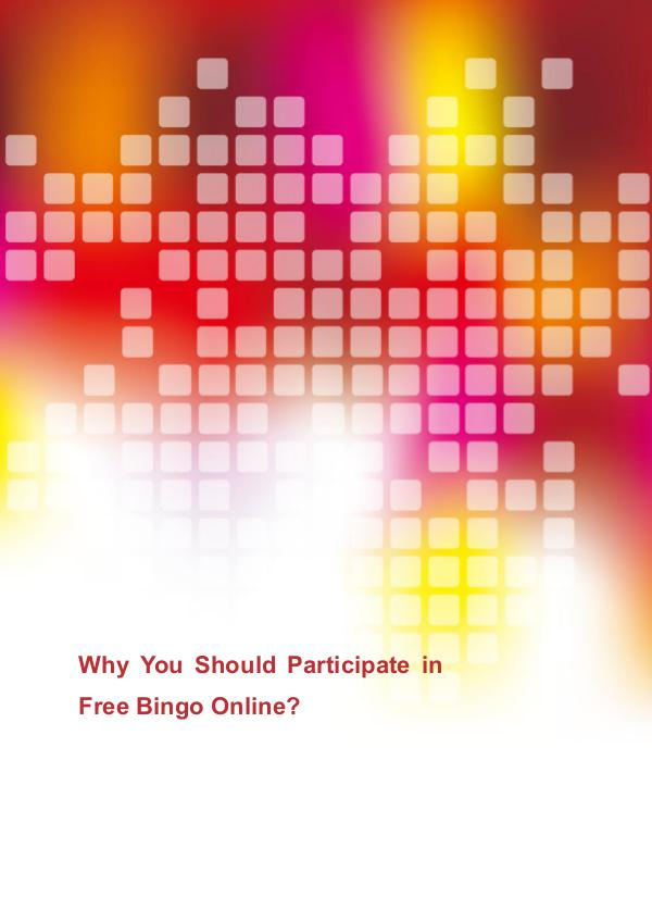 Why You Should Participate in Free Bingo Online? Why You Should Participate in Free Bingo Online