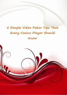 5 Simple Video Poker Tips That Every Casino Player Should Know