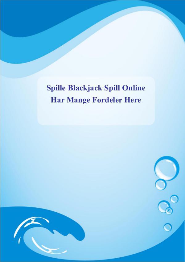 Spille Blackjack Spill Online Har Mange Fordeler Spille Blackjack Spill Online Har Mange Fordeler
