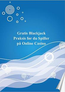 Gratis Blackjack Praksis før du Spiller på Online Casino