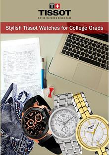 Stylish Tissot Watches for College Grads