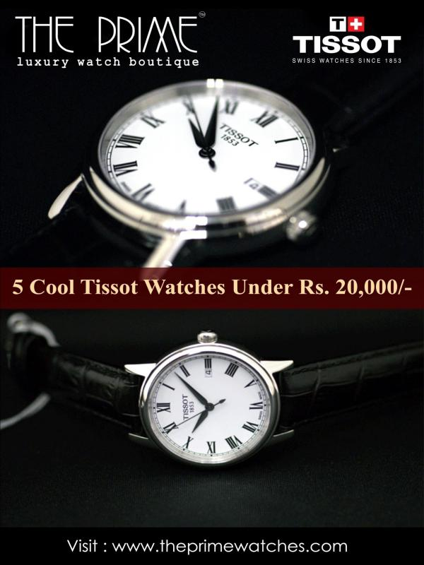 5 Cool Tissot Watches Under Rs.20,000 5 Cool Tissot Watches Under Rs.20,000