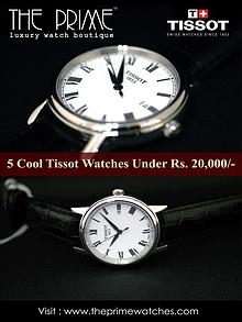 5 Cool Tissot Watches Under Rs.20,000