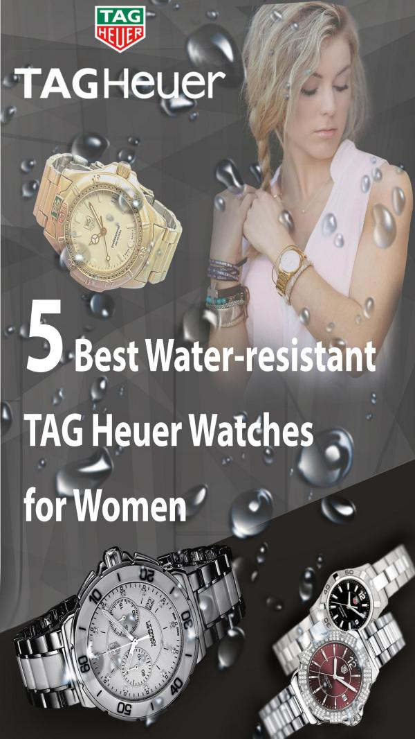 5 Best Water-resistant TAG Heuer Watches for Women 5 Best Water-resistant TAG Heuer Watches for Women