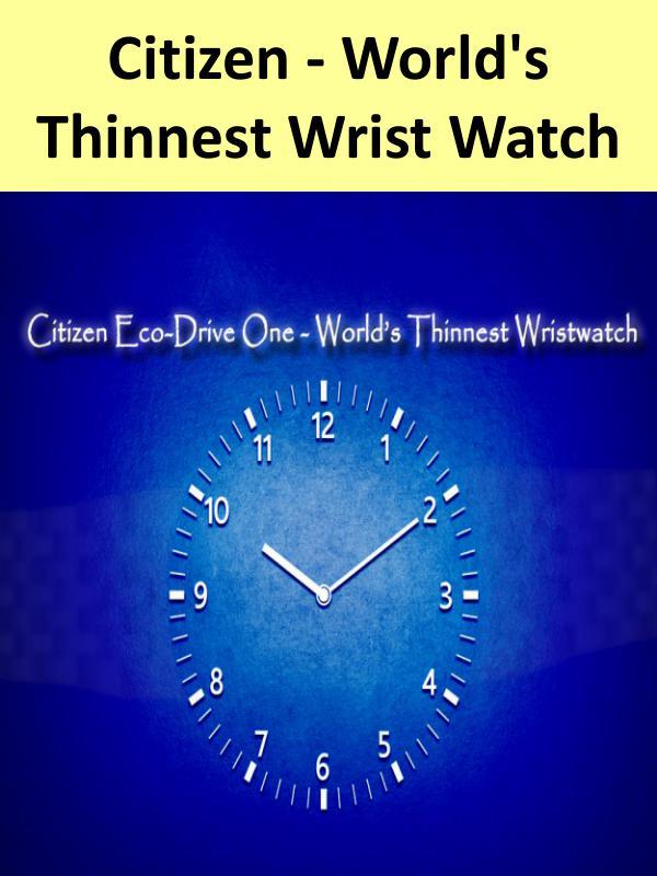 Citizen Eco-Drive One - World's Thinnest Wrist Watch Citizen Eco-Drive - World's Thinnest Wrist Watch