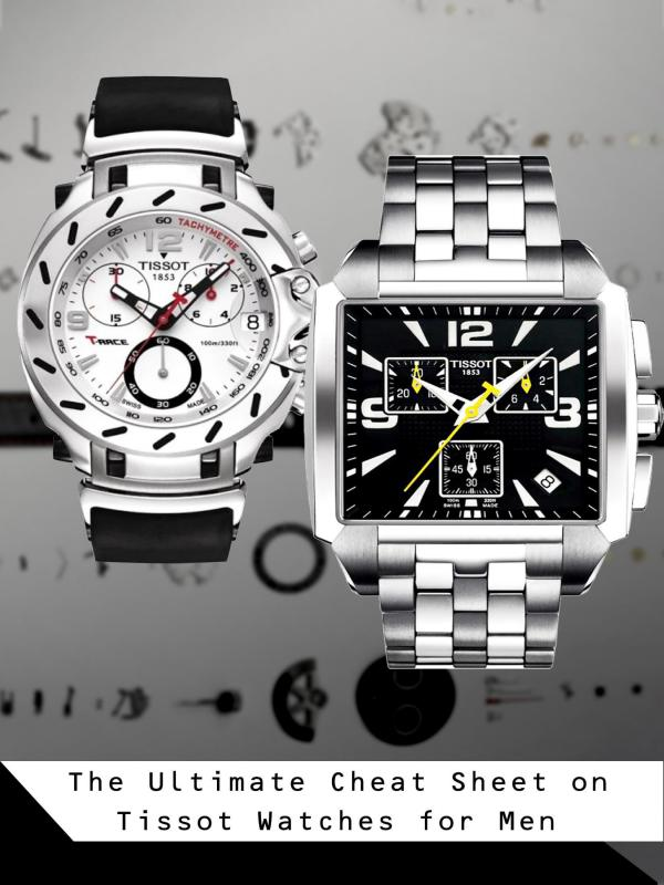 The Ultimate Cheat Sheet on Tissot Watches for Men The Ultimate Cheat Sheet on Tissot Watches for Men