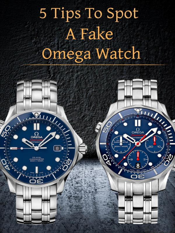 5 Tips To Spot A Fake Omega Watch 5 Tips To Spot A Fake Omega Watch