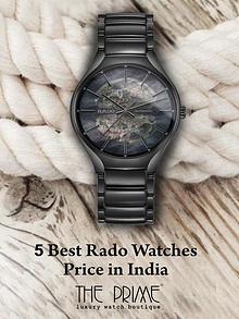 5 Best Rado Watches Price in India