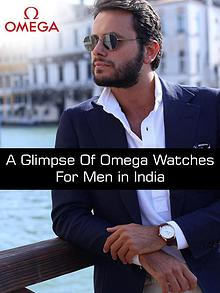 A Glimpse of Omega Watches for Men in India