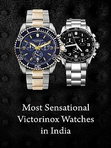 Most Sensational Victorinox Watches in India