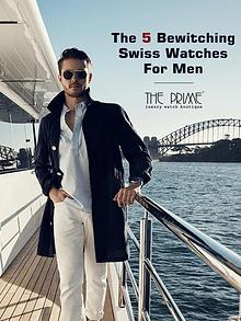 The 5 Bewitching Swiss Watches for Men