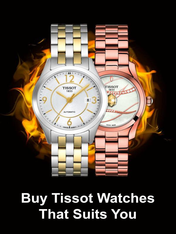 Buy Tissot Watches That Suits You Buy Tissot Watches That Suits You