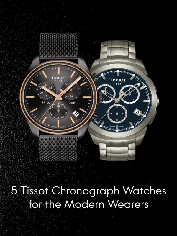 5 Tissot Chronograph Watches for the Modern Wearers 5 Tissot Chronograph Watches for the Modern Wearer