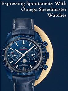 Expressing Spontaneity with Omega Speedmaster Watches