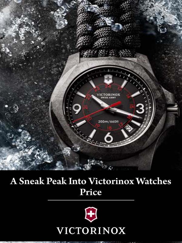 A Sneak Peak into Victorinox Watches Price A Sneak Peak into Victorinox Watches Price