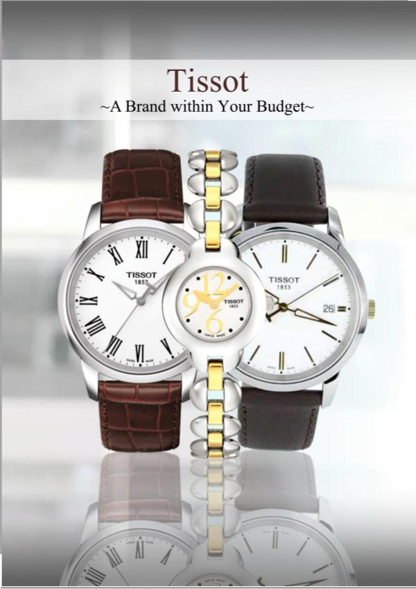 Tissot - A Brand within Your Budget Your Budget