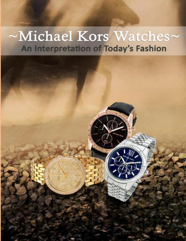 Michael Kors Watches – An Interpretation of Today's Fashion An Interpretation of Today's Fashion