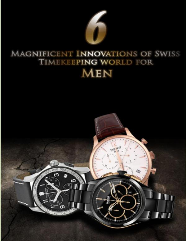 6 Magnificent Innovations of Swiss Timekeeping world for Men Swiss Timekeeping world for Men