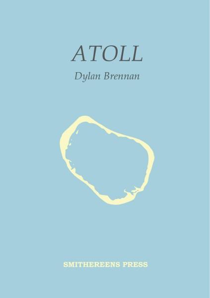 Atoll by Dylan Brennan