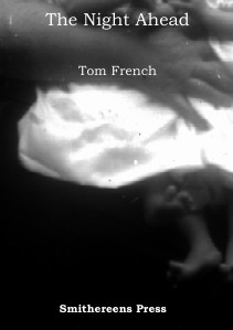 Smithereens Press Chapbooks 'The Night Ahead' by Tom French