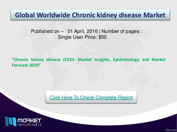 Chronic kidney disease (CKD)- Market Insights, Epidemiology and Marke A