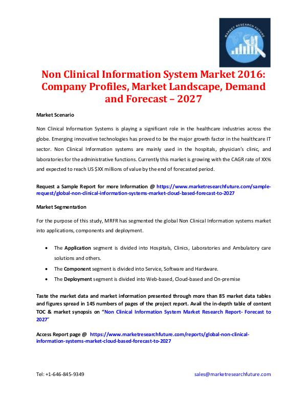 the global non clinical information systems market Non clinical information system market, global non clinical information system market, non clinical information system industry provide detailed analysis of the market structure along with forecast of the various segments and sub-segments of the global non clinical information system market.