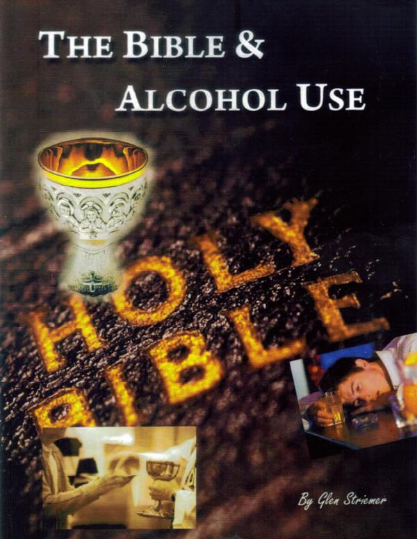 The Bible & Alcohol Use Volume 1