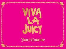 VIVA LA JUICY