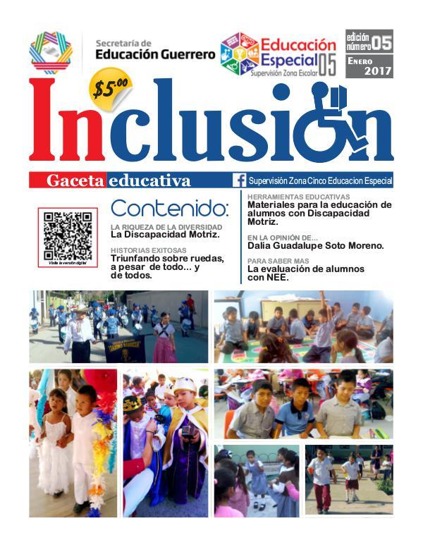 Inclusión. Gaceta Educativa 5a ed. Enero 2017.