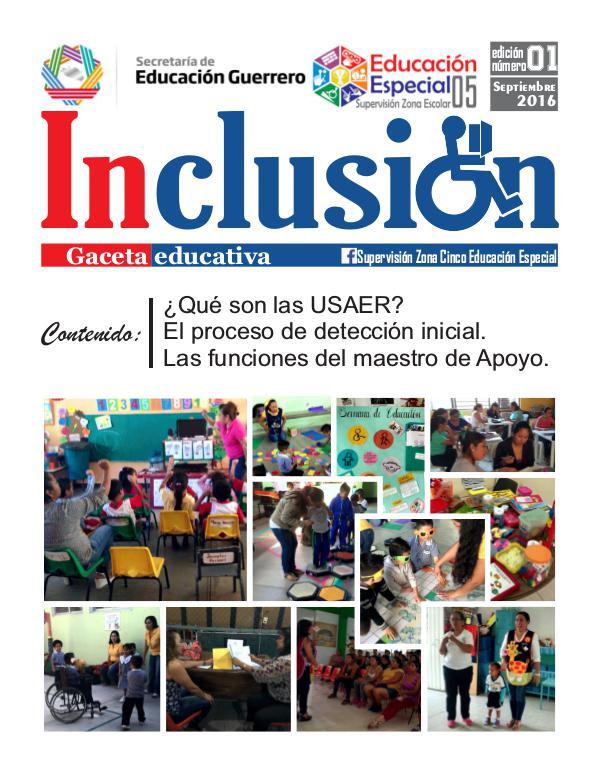 Inclusión. Gaceta Educativa 1a ed. Septiembre 2016.