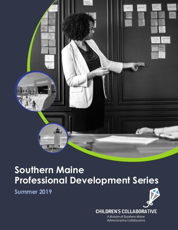 Southern Maine Professional Development Series: Summer 2019 PD Flyer Single Pages 2019-5-29