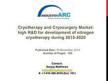 Cryotherapy and Cryosurgery Market Analysis   IndustryARC