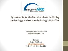 Quantum Dots Market: rise of use in display technology and solar cell