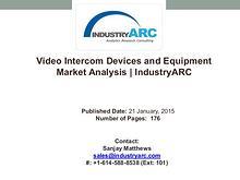Video Intercom Devices and Equipment Market Analysis | IndustryARC