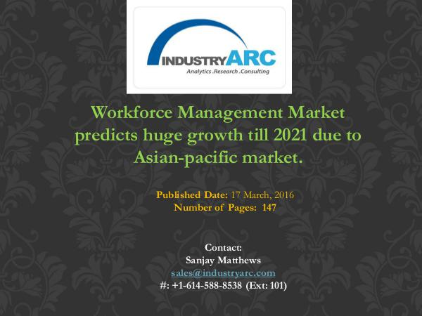 Workforce Management Market predicts huge growth till 2021 due to Asi Workforce Management Market predicts huge growth t
