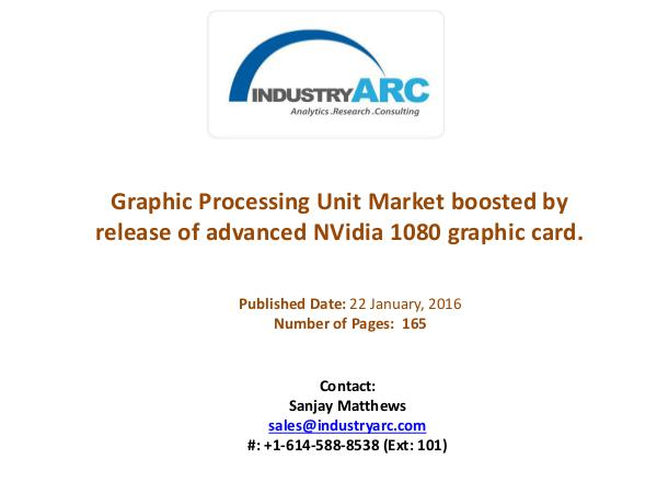 Graphic Processing Unit Market boosted by a growing eSports following Graphic Processing Unit Market boosted by release