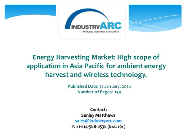 Energy Harvesting System Industry: high demand for energy harvesting Energy Harvesting Market: High scope of applicatio