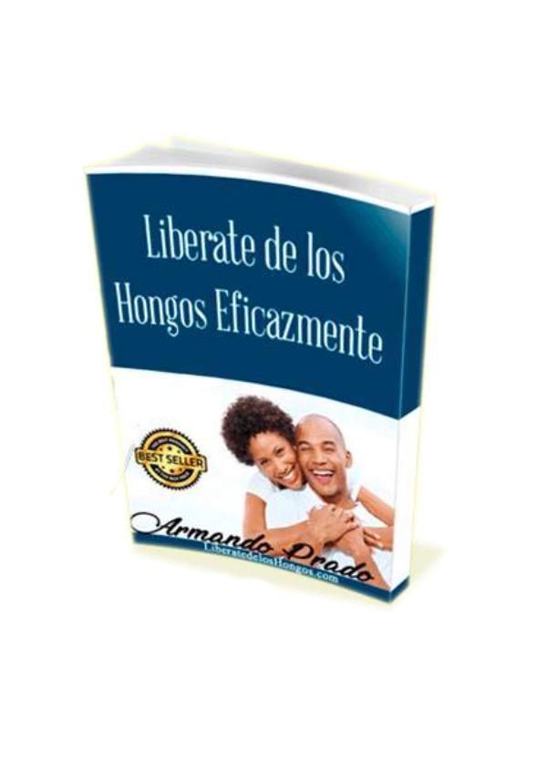 LIBERATE DE LOS HONGOS EFECTIVAMENTE PDF DESCARGAR COMPLETO 2019