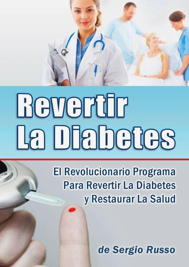 REVERTIR LA DIABETES PDF LIBRO GRATIS COMPLETO SEGIO RUSSO