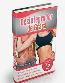 DESINTEGRADOR DE GRASA LIBRO GRATIS