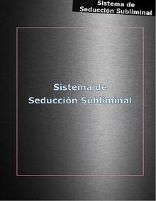 SISTEMA DE SEDUCCION SUBLIMINAL EBOOK PDF