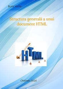 HTML 1 Structura generală a unui document HTML