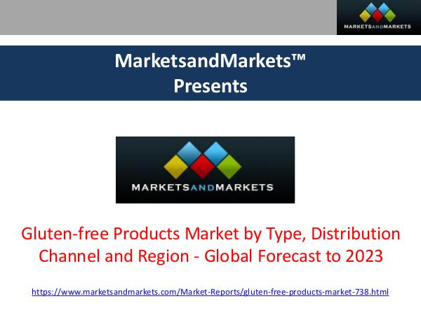 Gluten-free Products Market - Global Forecast to 2023 Gluten Free Products Market