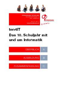 """Informationen über unser 10. Schuljahr """"ten4IT - Das 10. Schuljahr mit und um Informatik"""" 2013"""