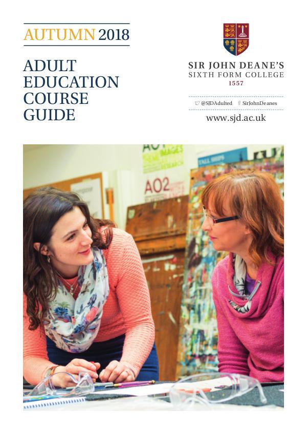 Sir John Deane's Adult Education: Autumn 2018 Sir John Deane's Adult Education Autumn 2018